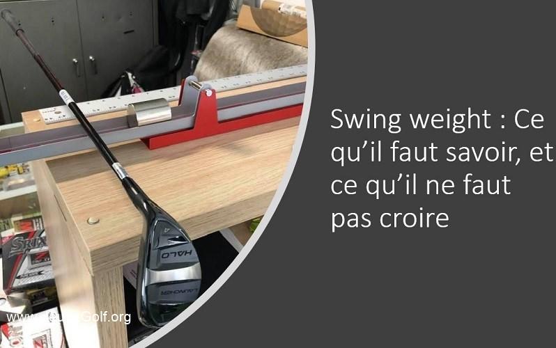 Swing Weight d'un club de golf: Ce qu'il faut savoir, et ce qu'il ne faut pas croire