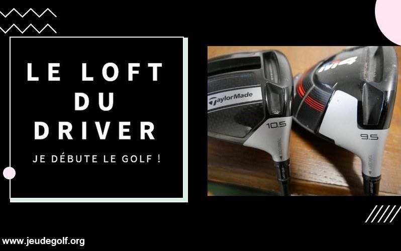 Le loft du driver expliqué pour un golfeur débutant
