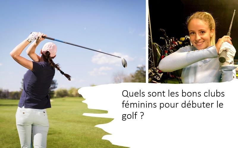Quels sont les bons clubs féminins pour débuter le golf ?
