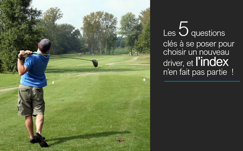 Quel driver acheter pour un golfeur de plus de 30 d'index?