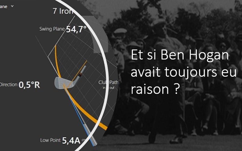 Et si Ben Hogan avait bien eu raison avant tout le monde concernant le swing de golf?
