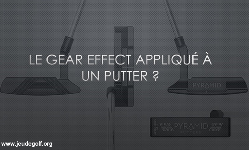Pyramid Putters AZ-1 et AZ-2 : Est-il possible d'importer le Gear effect sur des putters ?