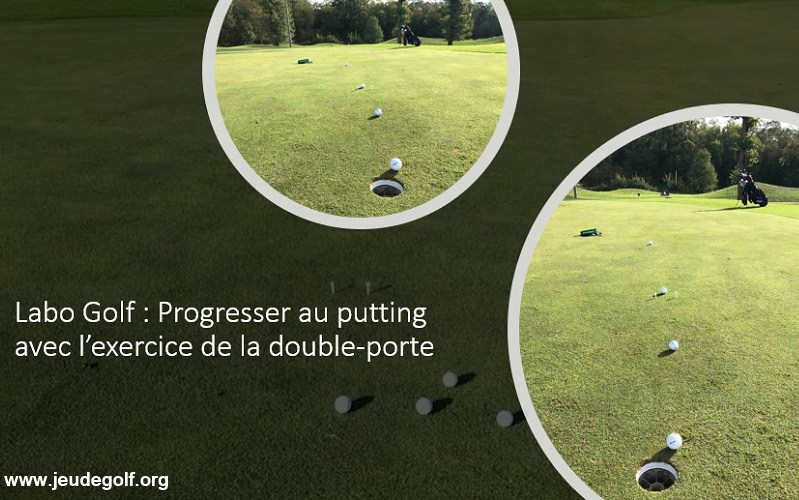 Labo Golf : Progresser au putting avec l'exercice de la double-porte de tees