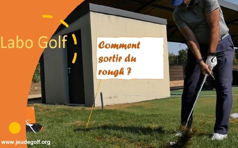 Labo Golf: Peut-on sortir du rough avec un meilleur résultat?