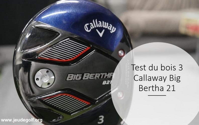 Test du bois de parcours Callaway Big Bertha 21