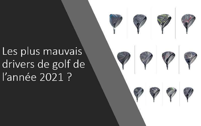 Les plus mauvais drivers de golf de l'année 2021