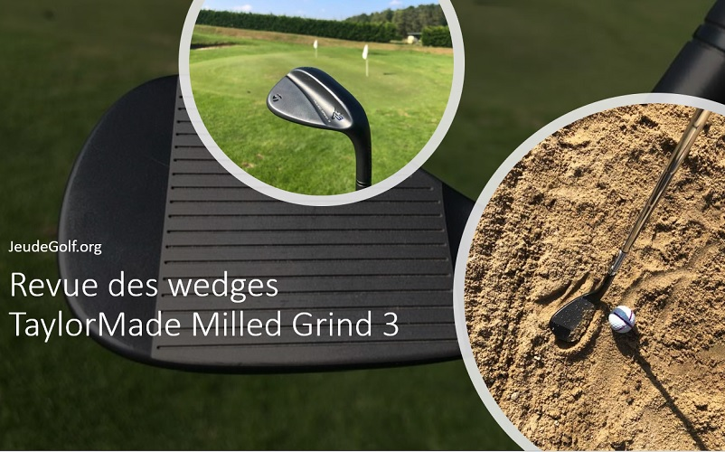 Test wedges TaylorMade Milled Grind 3