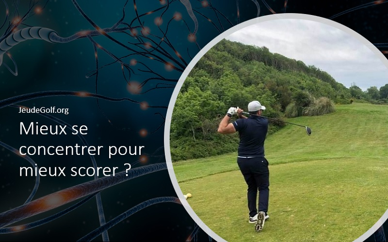 Labo Golf : Mieux se concentrer pour mieux scorer ?