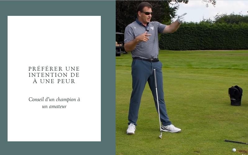 Développer une intention plutôt qu'une peur pour son swing de golf