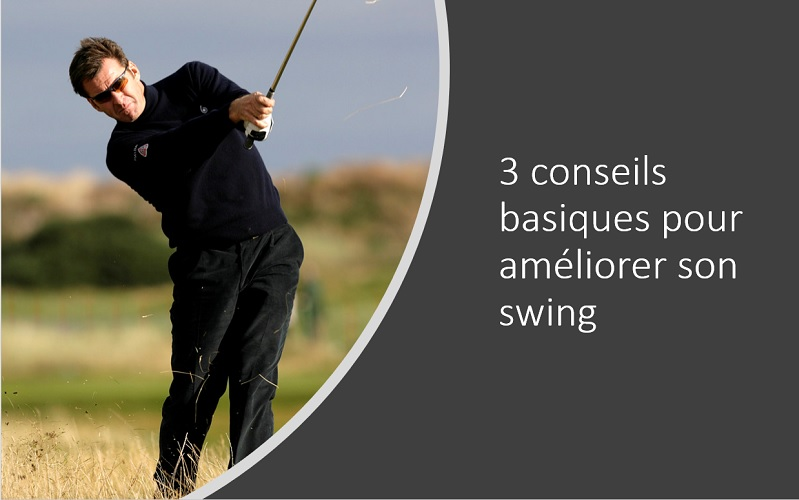 3 conseils basiques pour améliorer son swing avec les fers