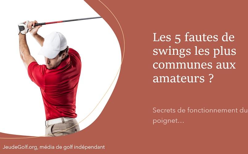 Les 5 fautes de swings les plus fréquentes chez les amateurs