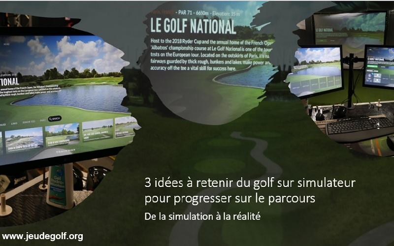 3 idées à retenir du golf sur simulateur et transposables sur le parcours