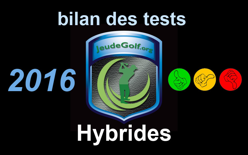 bilan des tests hybrides 2016 comment bien acheter ses clubs de golf. Black Bedroom Furniture Sets. Home Design Ideas