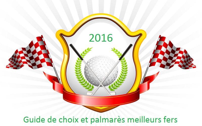 Palmarès et Guide de choix série de fers 2016