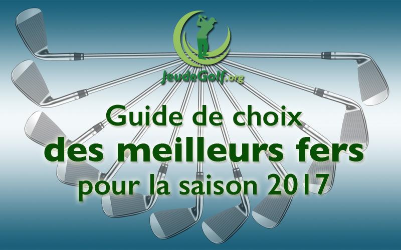 Guide de choix des meilleurs fers pour le golf en 2017
