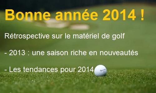 Matériel de golf : Les tendances de 2013 annoncent 2014