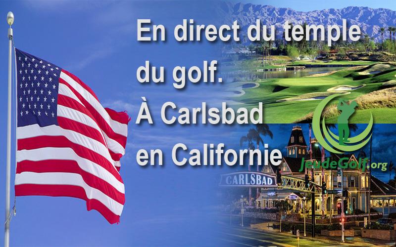 Reportage exclusif à Carlsbad en Californie, le temple du golf