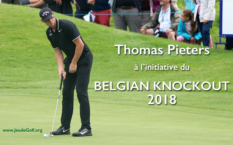 Thomas Pieters Belgian Knock Out. Photo JeudeGolf.org