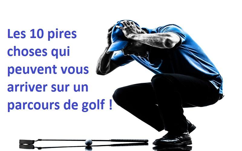 Les 10 pires choses qui peuvent arriver sur un parcours de golf !