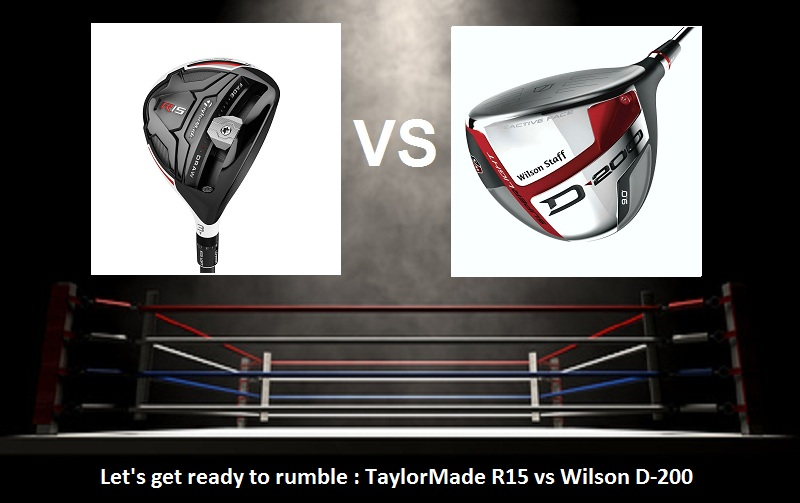 Test bois 3 TaylorMade R15 vs Wilson D-200