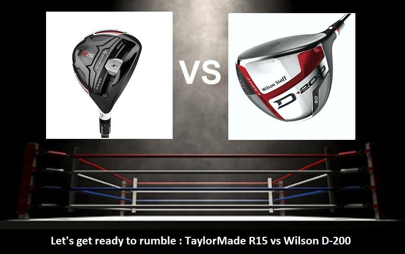 Test bois 3 TaylorMade R15 vs Wilson D-200