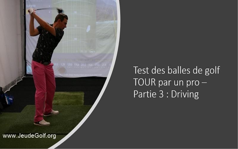 Test des balles de golf TOUR 2019 (Partie 3: Driving)