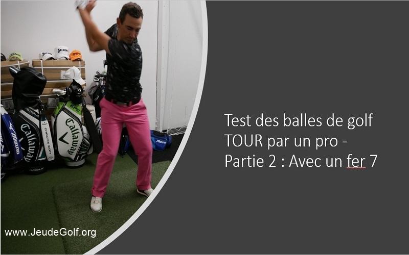 Test des balles de golf TOUR 2019 (Partie 2: Les fers)